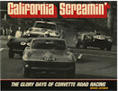 California Screamin' The Glory Days of Corvette RoadRacing