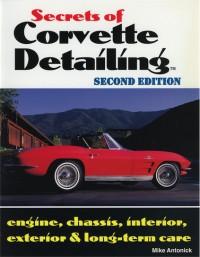 Secrets of Corvette Detailing-2nd Edition